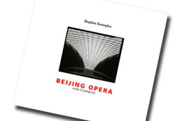 "Katalog Bogdana Konopki ""Beijing Opera - work in progress"""