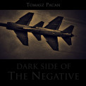 """Dark side of the negative"" Tomasza Pacana"